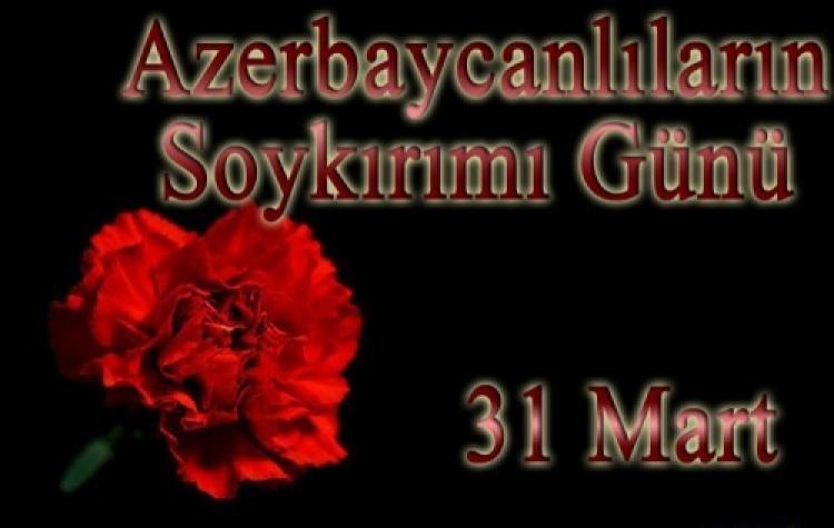 31 Mart Azerbaycanlıların Soykırım Günü