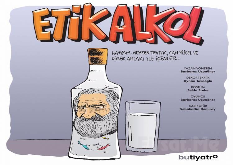Etik Alkol Tiyatro Severlerle Buluşacak